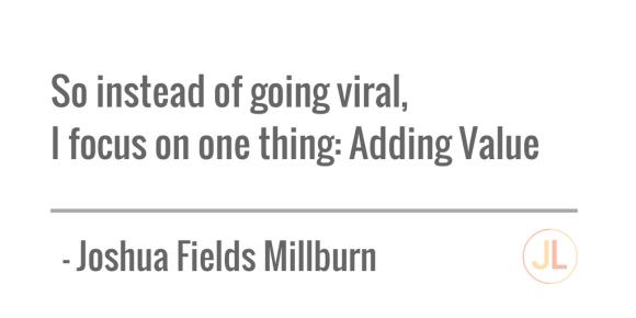 - Joshua Fields Millburn